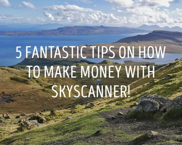 5 fantastic tips on how to make money with Skyscanner!
