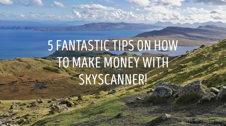 5 fantastic tips on how to make money with Skyscanner